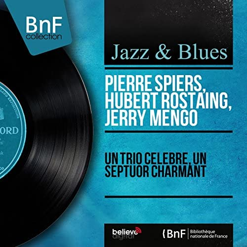 Pierre Spiers, Hubert Rostaing, Jerry Mengo