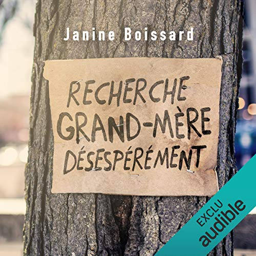 Recherche grand-mère désespérément                   By:                                                                                                                                 Janine Boissard                               Narrated by:                                                                                                                                 Emmanuelle Brunschwig                      Length: 7 hrs and 39 mins     2 ratings     Overall 5.0