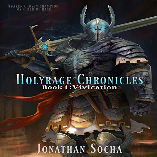 Vivication, The Holyrage Chronicles Book 1 - Jonathan C Socha