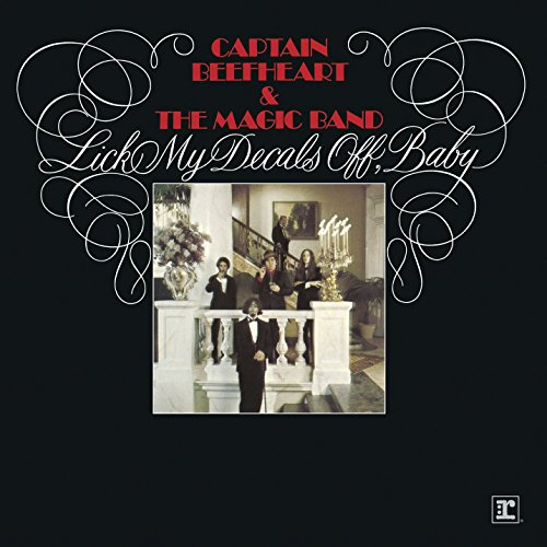 Captain Beefheart & His Magic Band - Lick My Decals Off, Baby