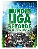 Bundesliga-Rekorde: Teams - Triumphe - Tore - Jens Dreisbach