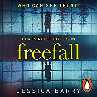Freefall                   By:                                                                                                                                 Jessica Barry                               Narrated by:                                                                                                                                 Karissa Vackers,                                                                                        MacLeod Andrews,                                                                                        Hillary Huber                      Length: 12 hrs and 4 mins     16 ratings     Overall 4.6