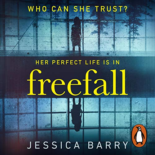 Freefall                   By:                                                                                                                                 Jessica Barry                               Narrated by:                                                                                                                                 Karissa Vackers,                                                                                        MacLeod Andrews,                                                                                        Hillary Huber                      Length: 12 hrs and 4 mins     15 ratings     Overall 4.6