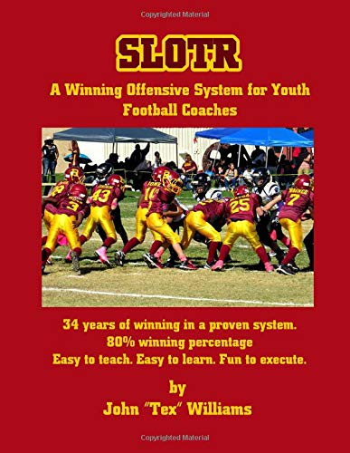 SLOTR: A Winning Offensive System for Youth Football Coaches
