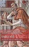Les Confessions de Saint-Augustin (Intégrale) - Livre 1 à 13 - Format Kindle - 1,99 €