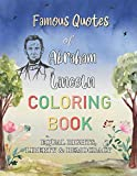 Famous Quotes Of Abraham Lincoln Coloring Book. Equal Rights, Liberty & Democracy: Inspiring Collection Of Motivational Sayings By The Greatest Leader ... Novelty President Abraham Lincoln Gift Idea