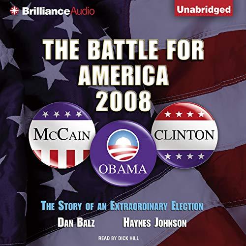 The Battle for America 2008 Audiobook By Dan Balz, Haynes Johnson cover art