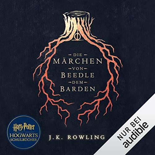 Die Märchen von Beedle dem Barden [The Tales of Beedle the Bard]: Harry Potter Hogwarts Schulbücher