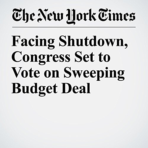 Facing Shutdown, Congress Set to Vote on Sweeping Budget Deal copertina