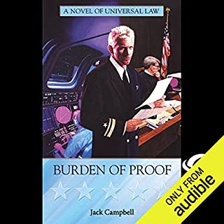Burden of Proof     JAG in Space, Book 2              Written by:                                                                                                                                 Jack Campbell                               Narrated by:                                                                                                                                 Nick Sullivan,                                                                                        Jack Campbell                      Length: 10 hrs and 59 mins     1 rating     Overall 5.0