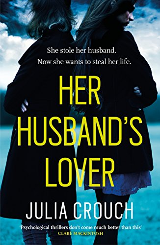 Her Husband's Lover: A gripping psychological thriller with the most unforgettable twist yet (English Edition)