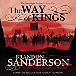 The Way of Kings     The Stormlight Archive              By:                                                                                                                                 Brandon Sanderson                               Narrated by:                                                                                                                                 Michael Kramer,                                                                                        Kate Reading                      Length: 45 hrs and 29 mins     5,877 ratings     Overall 4.7