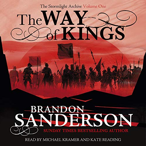 The Way of Kings     The Stormlight Archive              By:                                                                                                                                 Brandon Sanderson                               Narrated by:                                                                                                                                 Michael Kramer,                                                                                        Kate Reading                      Length: 45 hrs and 48 mins     1,845 ratings     Overall 4.8