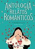 Antología de relatos románticos tormentosos (Clásicos ilustrados)