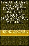 iyada kuleyl malamig iyada higit pa digo sumunod isaga kaliwa muli isa (Italian Edition)