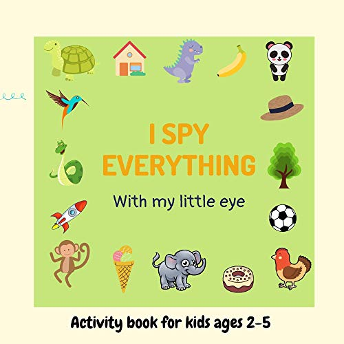 I Spy Everything: Activity book for kids, Toddler and Preschool 2-5 ages|A Fun Guessing Game|from A-Z