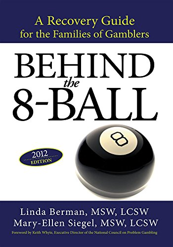 Behind the 8-Ball: A Recovery Guide for the Families of Gamblers: 2012 Edition (English Edition) eBook: Berman MSW LCSW, Linda, Sigel MSW LCSW, Mary-Ellen: Amazon.es: Tienda Kindle