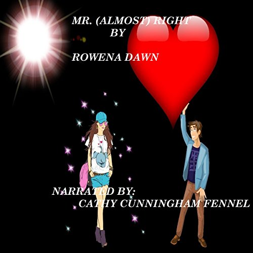 Mr. (Almost) Right                   By:                                                                                                                                 Rowena Dawn                               Narrated by:                                                                                                                                 Cathy Cunningham Fennel                      Length: 3 hrs and 46 mins     2 ratings     Overall 3.0