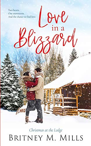 Love in A Blizzard: Christmas at the Lodge (Christmas at Coldwater Creek)