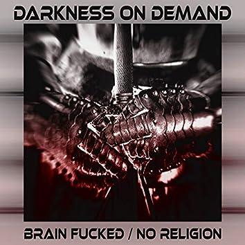 Brain Fucked / No Religion
