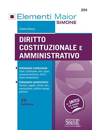 Elementi maior di Diritto Costituzionale e Amministrativo: Ordinamento costituzionale - Ordinamento amministrativo