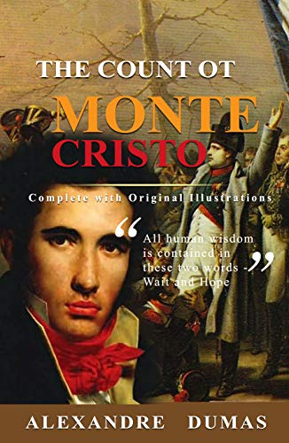 The Count of Monte Cristo: Classic Illustrated ( Complete and With the Original illustrations ) (English Edition)