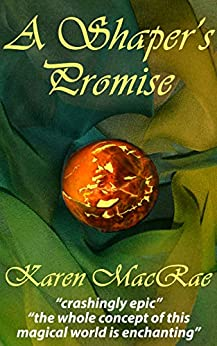 A Shaper's Promise: Book one of the Aura Shaper trilogy by [Karen MacRae]