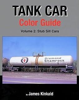 Tank Car Color Guide, Vol. 2: Stub Sill Cars