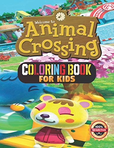 coloring Book for kids: animal crossing Coloring Book for Kids and Fans , PURE Pictures The ORIGINAL BOOK, a NEW BOOK, LATEST Version, high QUALITY, Suitable for adults, teens and children