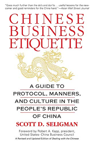Compare Textbook Prices for Chinese Business Etiquette: A Guide to Protocol, Manners, and Culture in thePeople's Republic of China Subsequent Edition ISBN 9780446673877 by Seligman, Scott D.