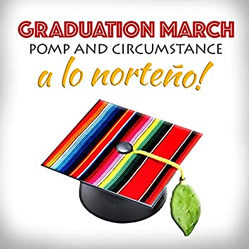Graduation March a lo Norteño! (Pomp and Circumstance)