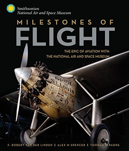 Compare Textbook Prices for Milestones of Flight: The Epic of Aviation with the National Air and Space Museum  ISBN 9780760350270 by Van Der Linden, Robert