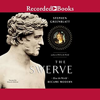 The Swerve     How the World Became Modern               Written by:                                                                                                                                 Stephen Greenblatt                               Narrated by:                                                                                                                                 Edoardo Ballerini                      Length: 9 hrs and 41 mins     12 ratings     Overall 4.3