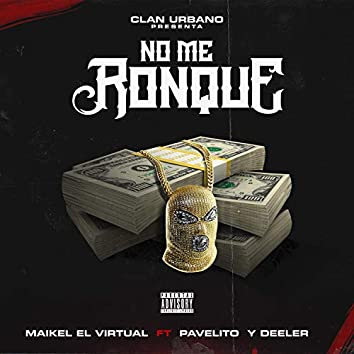 No Me Ronque Maikel El Virtual (feat. Deeler & Pavelito)