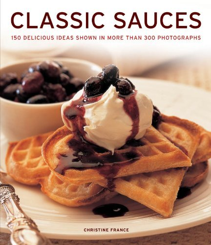 Classic Sauces By Christine France (2012-08-02)