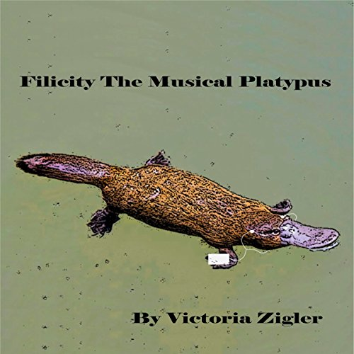 Filicity the Musical Platypus audiobook cover art