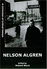 Nelson Algren: A Collection of Critical Essays