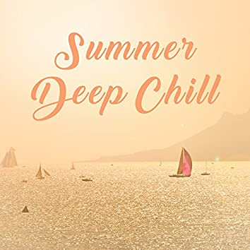 Summer Deep Chill – Chill Out Relaxation, Stress Relief, New Energy, Chillout 2017