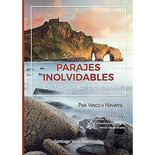 Parajes inolvidables : excursiones de foto : País Vasco y Navarra