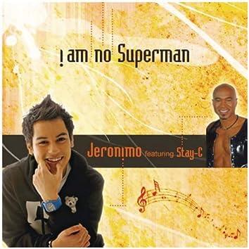 I Am No Superman