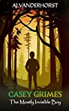 The Mostly Invisible Boy (Casey Grimes Book 1)
