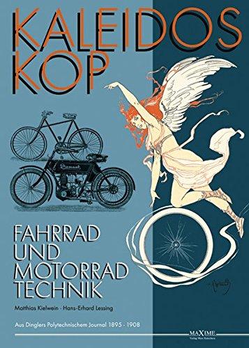 Kaleidoskop früher Fahrrad- und Motorradtechnik - Band 2: Vollständige Artikelsammlung aus Dinglers Polytechnischem Journal 1895-1908 (Kaleidoskop früher Fahrzeugtechnik)