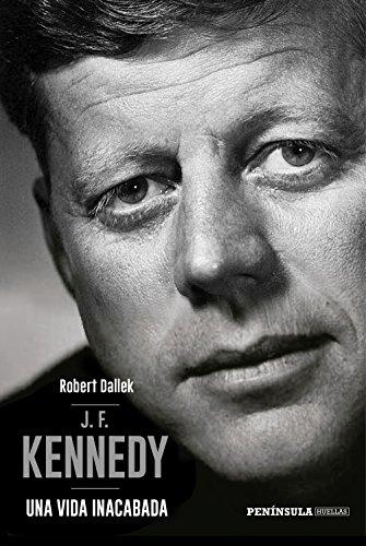 J.F. Kennedy: Una vida inacabada (PENINSULA)