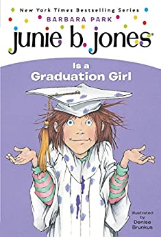 Junie B. Jones #17: Junie B. Jones Is a Graduation Girl by [Barbara Park, Denise Brunkus]