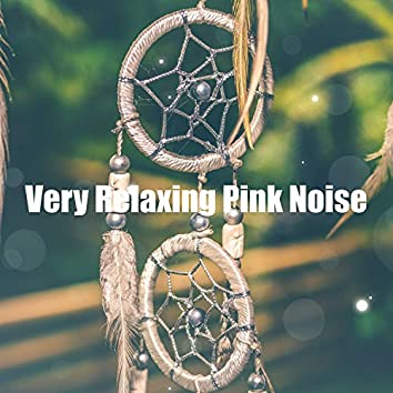 Very Relaxing Pink Noise