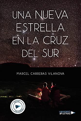 Una nueva estrella en la cruz del sur de Marcel Carreras Vilanova