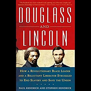 Douglass and Lincoln     How a Revolutionary Black Leader and a Reluctant Liberator Struggled to End Slavery and Save the Union               By:                                                                                                                                 Paul Kendrick,                                                                                        Stephen Kendrick                               Narrated by:                                                                                                                                 Lee Shepherd                      Length: 9 hrs and 58 mins     22 ratings     Overall 4.5