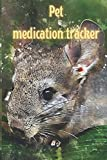 Pet medication tracker: Journal,notebook ,log book If you have one or more pets, this notebook is a must. You can track your pet's development and ... Vet visits, drug recommendations and dosage.