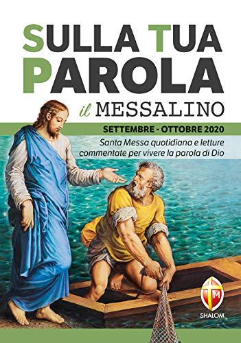 Sulla tua parola. Messalino. Letture della messa commentate per vivere la parola di Dio. Settembre-Ottobre 2020