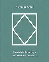 Kamrooz ARAM: Palimpsest: Unstable Paintings for Anxious ...